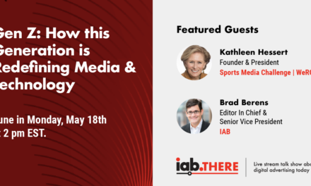 iab.there with brad Berens, Kathleen Hessert discusses how Gen Z is Redefining Media & Technology